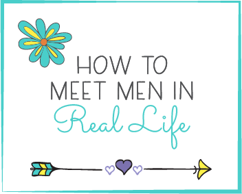 how to meet men in real life