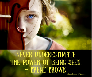 Never Underestimate the Power of Being Seen. _ Brene Brown