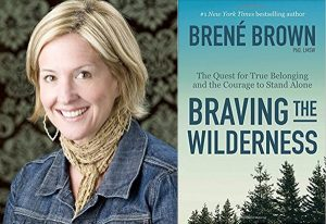 Brene Brown Braving the Wilderness