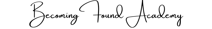 Becoming Found Academy